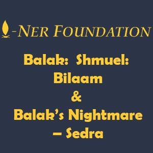Balak-  Shmuel-  Bilaam & Balak's Nightmare