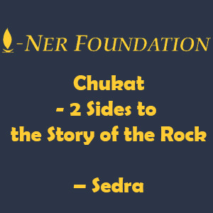 Chukat- 2 Sides to the Story of the Rock