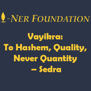 EulogaVayikra-  To Hashem, Quality, Never Quantityy for Rabbi Ovadiah Yosef at Ohel Shalom