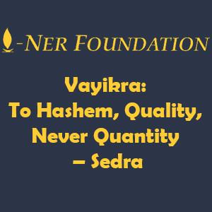 EulogaVayikra-  To Hashem, Quality, Never Quantityy for Rabbi Ovadiah Yosef at Ohel Shalom